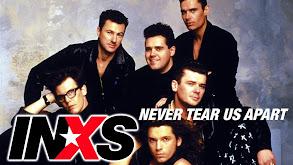 INXS: Never Tear Us Apart thumbnail