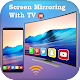 Screen Mirroring with TV : Screen Sharing on TV Download on Windows
