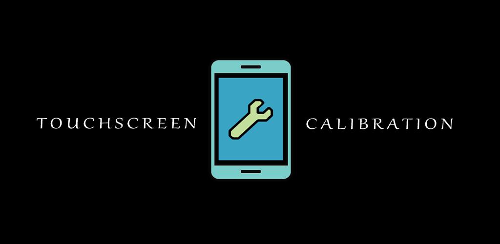 Download Touchscreen Calibration Pro APK latest version for
