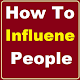 Download How To Influence People For PC Windows and Mac
