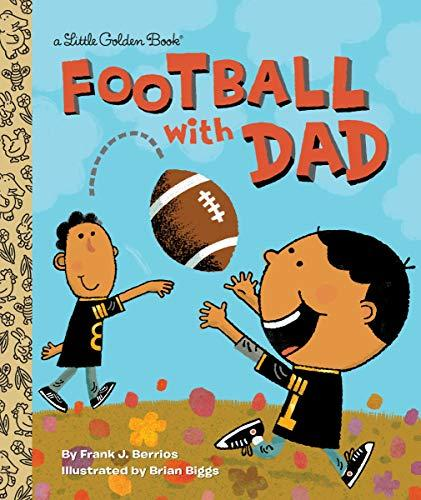 Football with Dad (Little Golden Book) by [Frank Berrios, Brian Biggs]