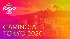 Camino a Tokyo: Juegos Olímpicos de Tokyo thumbnail