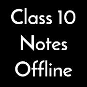 Class 10 Notes Offline