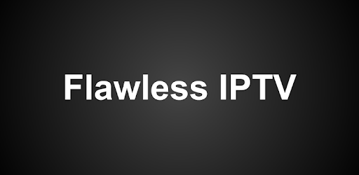 Flawless IPTV app (apk) free download for Android/PC/Windows