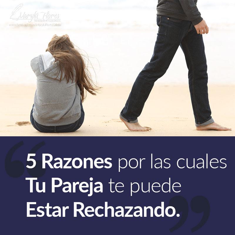 Las 5 razones por lo cual tu pareja te puede estar rechazando