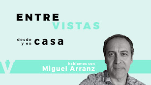 Miguel Arranz en nuestras EntreVistas desde (y en) casa.