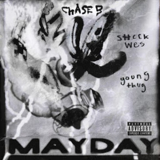 Chase B ft. Sheck Wes & Young Thug – MAYDAY