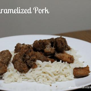 Caramelized Pork.