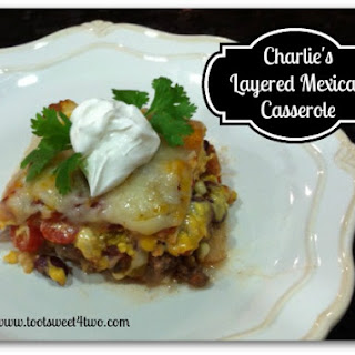 Charlie's Layered Mexican Casserole
