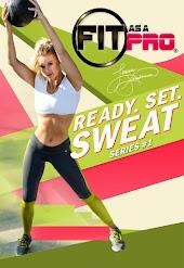 Fit as a Pro: Ready. Set. Sweat. Series No. 1