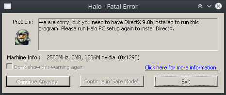 """Halo - Fatal Error """"We are sorry, but you need to have DirectX 9.0b installed to run this program. Please run Halo PC setup again to install DirectX."""""""