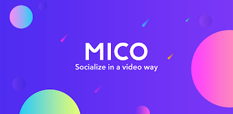 Mico - Live Streaming, Short Videos, Groups Nearby