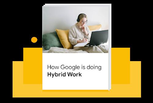 How Google is doing hybrid work