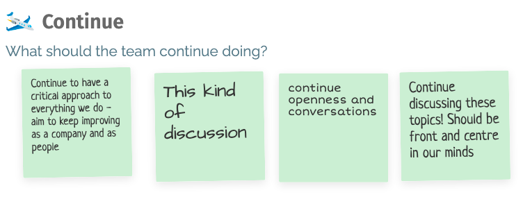 Sticky notes on what the team should continue doing: having this kind of discussion