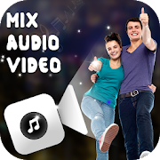 Audio Video Mixer - Add Audio to Video
