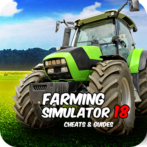 Top Farming Simulator 18 Guide