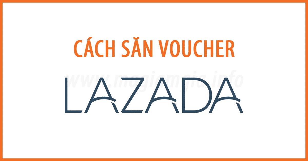 Cách Săn Voucher Lazada, tìm Mã Giảm Giá Lazada ở đâu?