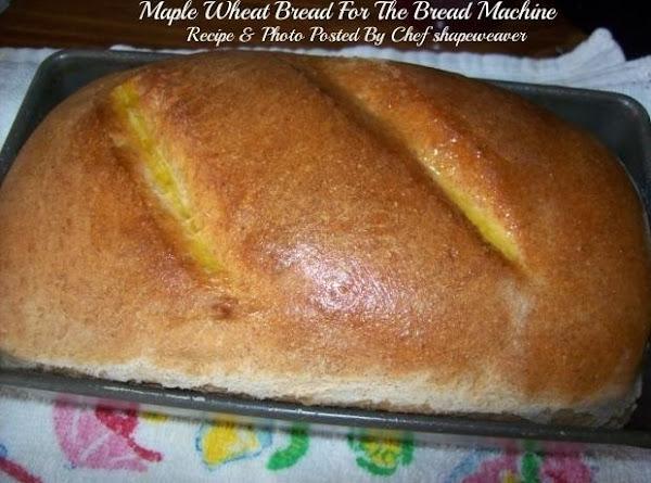 Maple Wheat Bread For The Bread Machine Recipe