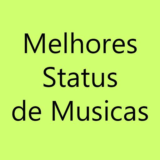 Melhores Status de Musicas