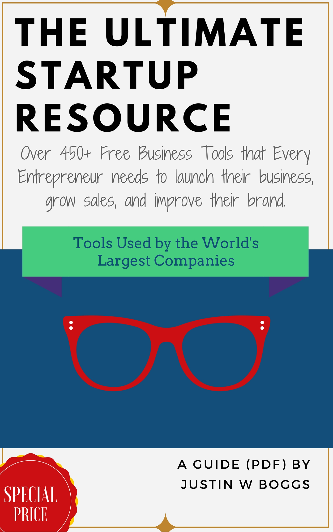 The Ultimate Startup Resource- Over 450+ Free Business Tools that Every Entrepreneur Needs to Launch their Business, grow sales, and Improve their brand.