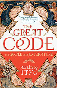 THE GREAT CODE THE BIBLE AND LITERATURE