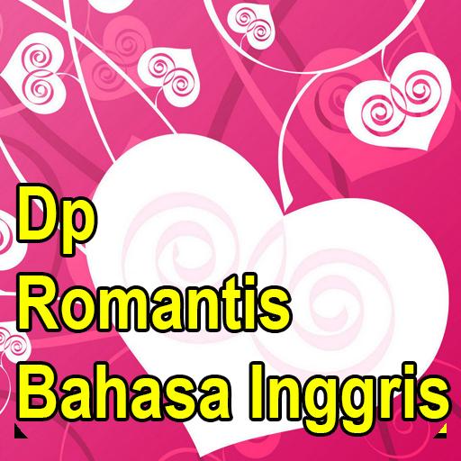 Dp Status Romantis Bahasa Inggris – Aplikace na Google Play