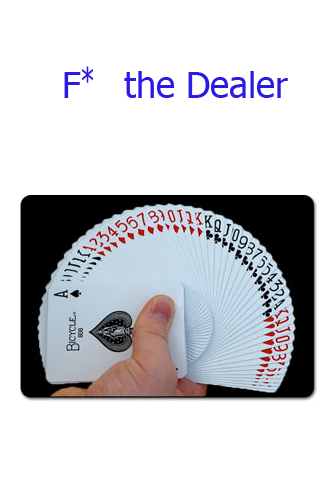 F* the Dealer Drinking Game- screenshot