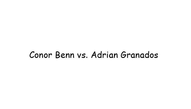 Conor Benn vs. Adrian Granados