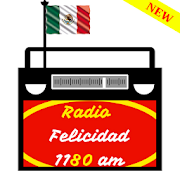 Radio Felicidad Mexico - 1180 AM Radio