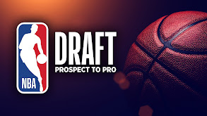 NBA Draft: Prospect to Pro thumbnail