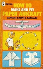 Photo: How to make and fly paper aircraft Barnaby, Captain Ralph Stanton Piccolo 1978 paperback 70 pp ISBN 0553119117