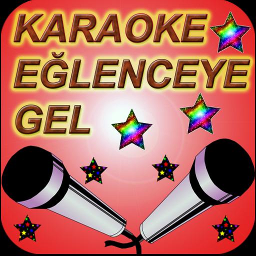 Karaoke Eğlenceye Gel