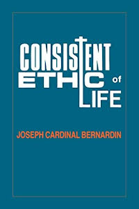 CONSISTENT ETHIC OF LIFE