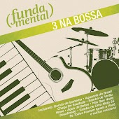 Fundamental - 3 Na Bossa