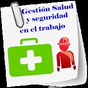 GESTIÓN SALUD Y SEGURIDAD EN EL TRABAJO
