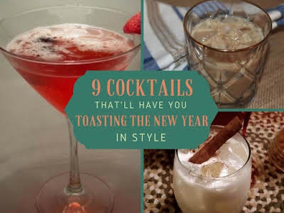9 Cocktails That'll Have You Toasting the New Year in Style