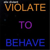 Violate to Behave