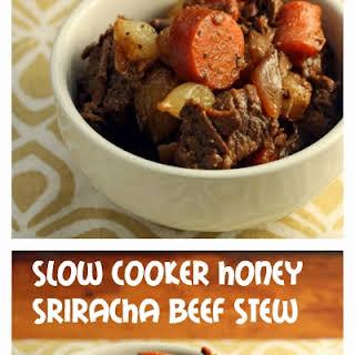 Slow cooker honey Sriracha beef stew.