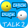 Chick Duck Talk 2 (Instant 2way Voice Translator) APK Icon