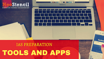 Important Tools and Apps That Will Help You in the IAS Preparation