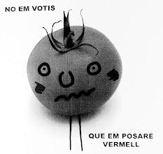 Photo: NO EM VOTIS, QUE EM POSARÉ VERMELL (és un tomàquet...)