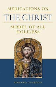 MEDITATIONS ON THE CHRIST - MODEL OF ALL HOLINESS