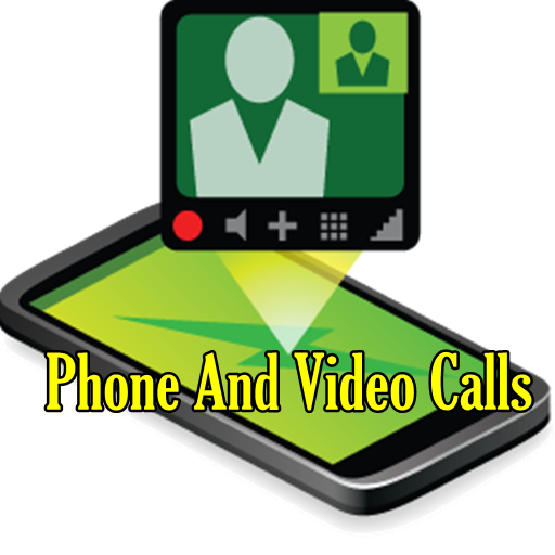 Phone And Video Calls Guide