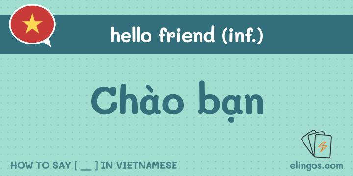 Hello friend in Vietnamese