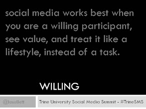 Photo: WILLING - Social media works best when you are a willing participant, see value, and treat it like a lifestyle, instead of a tast.