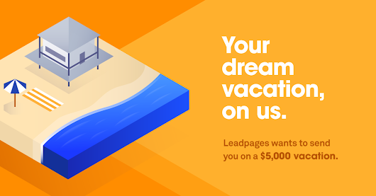 Last Chance to Take a $5K Vacation on Us
