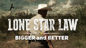 Lone Star Law: Bigger and Better thumbnail