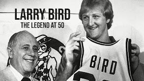 Larry Bird: The Legend at 50 thumbnail