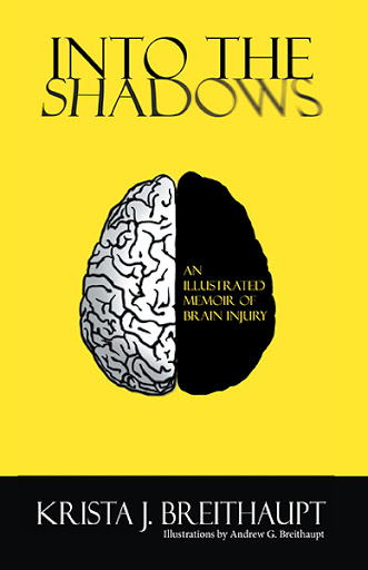 Into the Shadows: An Illustrated Memoir of Brain Injury cover