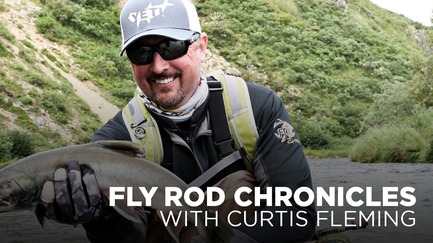 Fly Rod Chronicles With Curtis Fleming